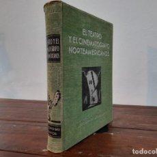 Libros antiguos: EL TEATRO Y EL CINEMATOGRAFO NORTEAMERICANOS - J. GREGOR Y R. FULOP-MILLER - GUSTAVO GILI, 1932, BCN. Lote 226837965