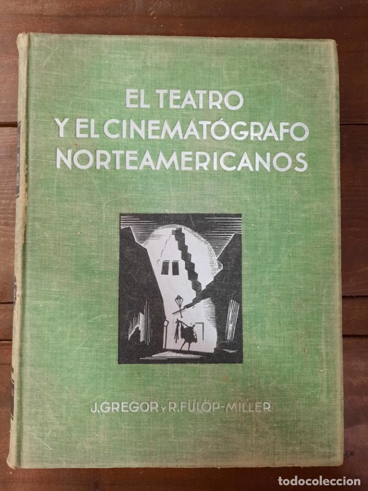 Libros antiguos: EL TEATRO Y EL CINEMATOGRAFO NORTEAMERICANOS - J. GREGOR y R. FULOP-MILLER - GUSTAVO GILI, 1932, BCN - Foto 2 - 226837965