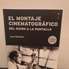 Libros antiguos: EL MONTAJE CINEMATOGRÁFICO - DEL GUIÓN A LA PANTALLA. JOAN MARIMÓN. (ENVÍO 4,31€). Lote 230115375