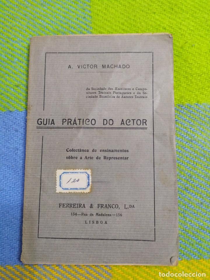 1922. GUIA PRATICO DO ACTOR. A. VICTOR MACHADO. (Libros Antiguos, Raros y Curiosos - Bellas artes, ocio y coleccion - Cine)