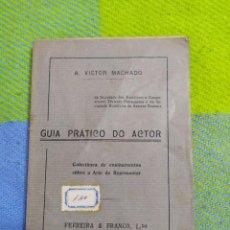Libros antiguos: 1922. GUIA PRATICO DO ACTOR. A. VICTOR MACHADO.. Lote 231565005