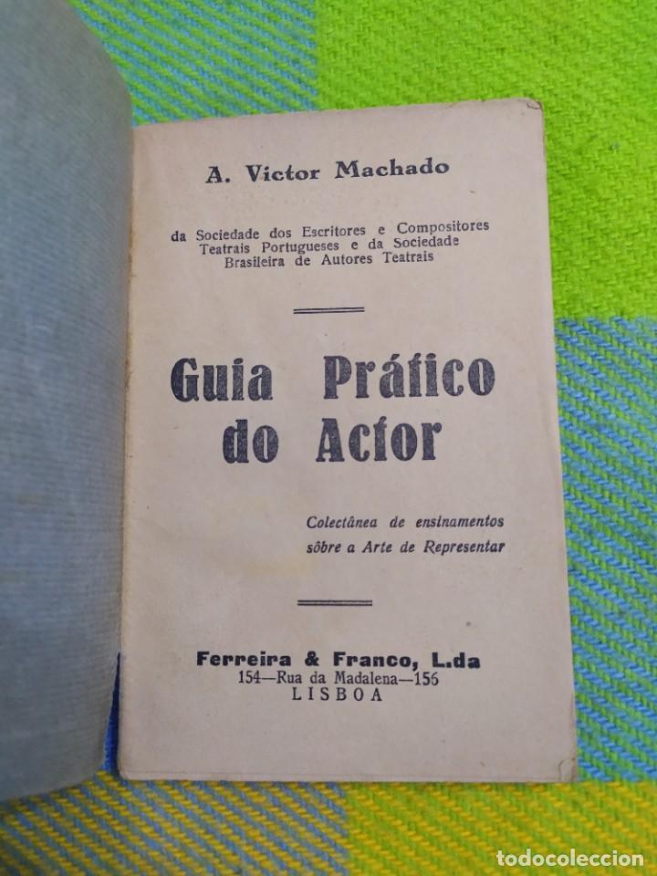 Libros antiguos: 1922. Guia pratico do actor. A. Victor Machado. - Foto 2 - 231565005