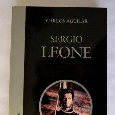 Libros antiguos: SERGIO LEONE. CARLOS AGUILAR. CÁTEDRA +ALMERÍA EN CORTO. Lote 232918232