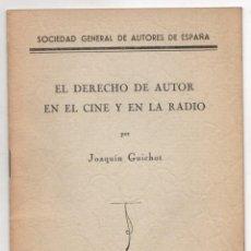 Livres anciens: EL DERECHO DE AUTOR EN EL CINE Y EN LA RADIO. JOAQUIN GUICHOT. SOCIEDAD GENERAL DE AUTORES DE ESPAÑA. Lote 245401205