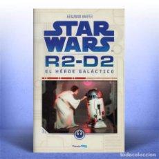 Libros antiguos: STAR WARS R2-D2 EL HÉROE GALÁCTICO BENJAMIN HARPER. Lote 192047190