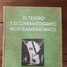 Libros antiguos: EL TEATRO Y EL CINEMATOGRAFO NORTEAMERICANOS - J. GREGOR Y R. FULOP-MILLER - GUSTAVO GILI, 1932, BCN. Lote 271154048