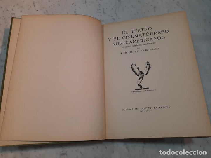 Libros antiguos: EL TEATRO Y EL CINEMATOGRAFO NORTEAMERICANOS - J. GREGOR y R. FULOP-MILLER - GUSTAVO GILI, 1932, BCN - Foto 3 - 271154048