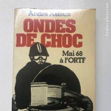 Libros antiguos: ONDES DE CHOC ANDRÉ ASTOUX REF H. Lote 276976633