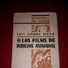 Libros antiguos: LOS FILMS DE DIBUJOS ANIMADOS LUIS GOMEZ MESA C. I.A.P. 1930. Lote 288376583