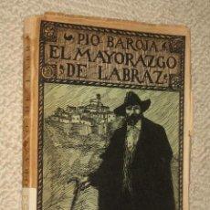 Libros antiguos: EL MAYORAZGO DE LABRAZ, POR PIO BAROJA. RAFAEL CARO RAGGIO EDITOR. 1921. ILUSTRADO POR BASILIO. Lote 26118693