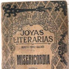 Libros antiguos: MISERICORDIA I & II - BENITO PEREZ GALDOS - NOVELA - AÑO 1923 - JOYAS LITERARIAS - 274 PAGINAS. Lote 23448274