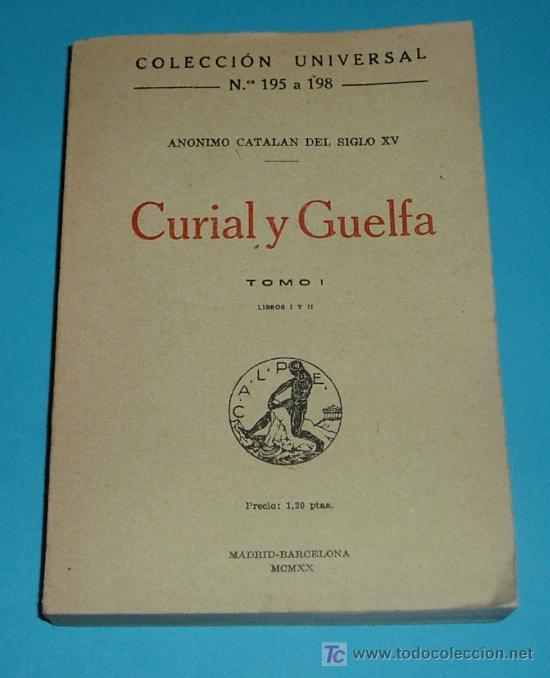 CURIAL Y GUELFA. TOMO I. LIBROS I Y II. ANÓNIMO CATALÁN DEL S. XV. COLECCIÓN UNIVERSAL (Libros antiguos (hasta 1936), raros y curiosos - Literatura - Narrativa - Clásicos)