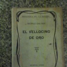 Libros antiguos: EL VELLOCINO DE ORO, POR TEÓFILO GAUTIER - Nª 9 BIBLIOTECA LA NACION - ARGENTINA - 1902 - RARO!. Lote 26894023