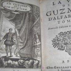 """Libros antiguos: """"LA VIE DE GUZMAN D'ALFARACHE"""" (TOMO I) DE MATEO ALEMÁN, 1732. CONTIENE 3 GRABADOS.. Lote 18596505"""