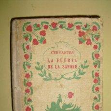 Libros antiguos: CA. 1920 LA FUERZA DE LA SANGRE MIGUEL DE CERVANTES CLASICOS GRANADA RARO. Lote 25278393