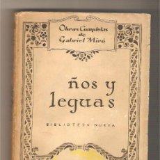 Libros antiguos: AÑOS Y LEGUAS .- GABRIEL MIRÓ. Lote 26773564