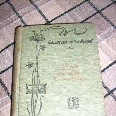 Libros antiguos: AVENTURAS DE ROBINSON CRUSOE, POR DANIEL DE FOE - BIBLIOTECA LA NACIÓN - ARGENTINA - 1909. Lote 27365760
