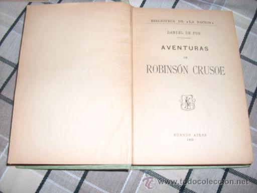 Libros antiguos: AVENTURAS DE ROBINSON CRUSOE, por Daniel De Foe - Biblioteca La Nación - Argentina - 1909 - Foto 2 - 27365760