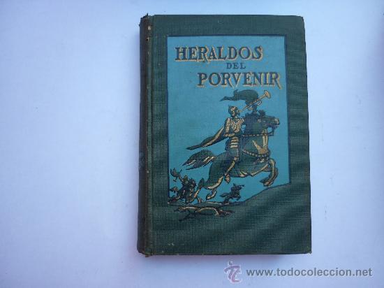 HERALDOS DEL PORVENIR - POR ASA OSCAR TAIT - 1919 - SOCIEDAD INTERNACIONAL DE TRATADOS. (Libros antiguos (hasta 1936), raros y curiosos - Literatura - Narrativa - Clásicos)
