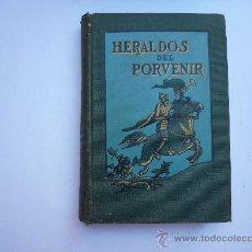 Libros antiguos: HERALDOS DEL PORVENIR - POR ASA OSCAR TAIT - 1919 - SOCIEDAD INTERNACIONAL DE TRATADOS.. Lote 25178464