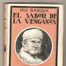 Libros antiguos: EL SABOR DE LA VENGANZA .- PÍO BAROJA. Lote 27365632