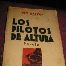 Libros antiguos: LOS PILOTOS DE ALTURA. PIO BAROJA. 1.931.. Lote 27468005