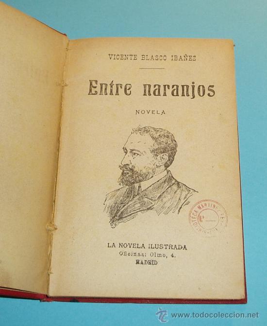 ENTRE NARANJOS. VICENTE BLASCO IBAÑEZ. LA NOVELA ILUSTRADA. MADRID (Libros antiguos (hasta 1936), raros y curiosos - Literatura - Narrativa - Clásicos)