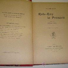 Libros antiguos: ROB-ROY LE PROSCRIT. WALTER SCOTT.. Lote 23573523