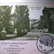 Libros antiguos: ALBERTO JIMENEZ FRAUD Y LA RESIDENCIA DE ESTUDIANTES. 1910-1936. Lote 27527183