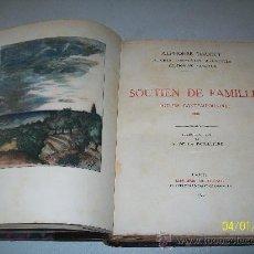 Libros antiguos: ALPHONSE DAUDET-SOUTIEN DE FAMILLE, MOEURS CONTEMPORAINES 1898//NOTES SUR LA VIE. Lote 24794422