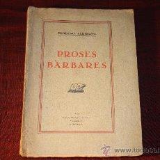 Libros antiguos: 0476- PROSES BÀRBARES, GOST, BARCELONA, 1929, PRUDENCI BERTRANA, EJEMPLAR INTONSO. Lote 107321718