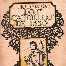 Libros antiguos: LOS CAUDILLOS DE 1830. PIO BAROJA 1830 - 1927. SEGUNDA EDICION. Lote 25232891