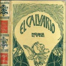 Libros antiguos: MONTANER & SIMÓN - FRANCISCO ACEBAL : EL CALVARIO (1905). Lote 33014256