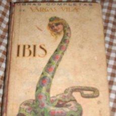 Libros antiguos: IBIS, DE JOSÉ MARÍA VARGAS VILA - SOPENA - ESPAÑA - EDICION DEFINITIVA - OFERTA!!. Lote 39105774