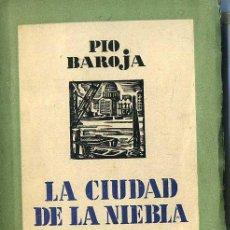 Libros antiguos: PIO BAROJA : LA CIUDAD DE LA NIEBLA (1931). Lote 27546191