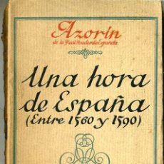 Libros antiguos: AZORIN : UNA HORA DE ESPAÑA ENTRE 1560 Y 1590 (1924). Lote 27567399