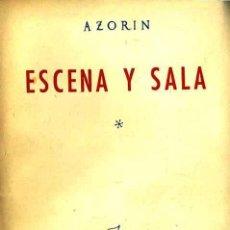 Libros antiguos: AZORIN : ESCENA Y SALA (1947) PRIMERA EDICIÓN. Lote 27567411