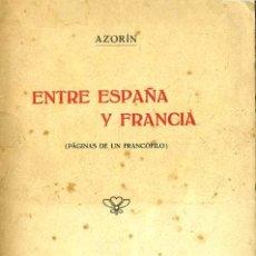 Libros antiguos: AZORIN . ENTRE ESPAÑA Y FRANCIA (1916). Lote 27567414