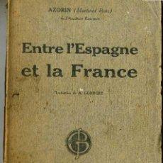 Libros antiguos: AZORIN . ENTRE L'ESPAGNE ET LA FRANCE (1918). Lote 27567415