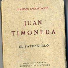 Libros antiguos: CLÁSICOS CASTELLANOS . JUAN TIMONEDA : EL PATRAÑUELO (1930). Lote 25713386