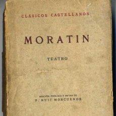 Libros antiguos: CLÁSICOS CASTELLANOS . MORATÍN : TEATRO (1924). Lote 25713703