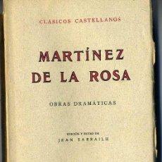 Libros antiguos: CLÁSICOS CASTELLANOS . MARTÍNEZ DE LA ROSA : OBRAS DRAMÁTICAS (1933). Lote 25713772