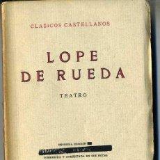 Libros antiguos: CLÁSICOS CASTELLANOS . LOPE DE RUEDA : TEATRO (1934). Lote 25714099