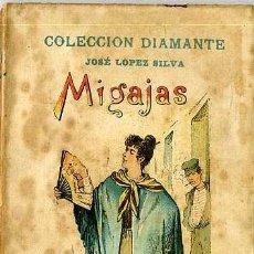 Libros antiguos: JOSÉ LÓPEZ SILVA : MIGAJAS -COLECCIÓN DIAMANTE, 1899. Lote 27161093