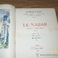 Libros antiguos: LE NABAB MOEURS PARISIENNES 1877.-ALPHONSE DAUDET.- PARIS, LIBRAIRE DE FRANCE.- 1930. Lote 25780680