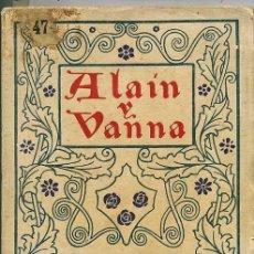 Libros antiguos: R. MONLAUR : ALAIN Y VANNA (1913) ILUSTRACIONES DE JUAN VILA. Lote 25889303