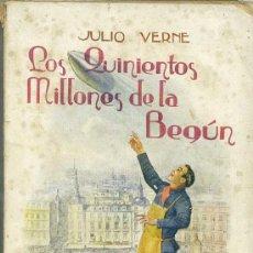 Libros antiguos: JULIO VERNE : LOS 500 MILLONES DE LA BEGUN (SOPENA, C. 1935). Lote 46152032