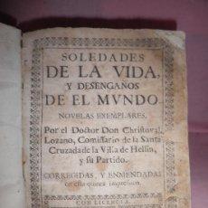 Libros antiguos: SOLEDADES DE LA VIDA Y DESENGAÑOS DEL MUNDO - CHRISTOVAL LOZANO - AÑO 1722 - PERGAMINO.. Lote 27308813