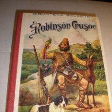 Libros antiguos: ROBINSON CRUSOE - EDITORIAL SOPENA. Lote 28019296