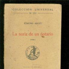 Libros antiguos: LA NARIZ DE UN NOTARIO. EDMOND ABOUT. COLECCION UNIVERSAL. MADRID 1920. . Lote 28108038